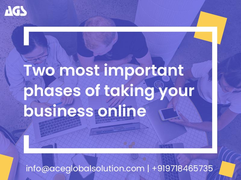 Two most important phases of taking your business online
