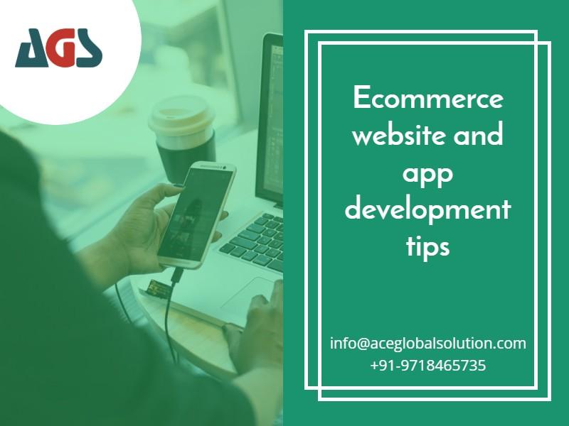 Ecommerce website and app development tips